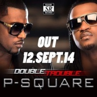 [Hot Album] : P-square DOUBLE TROUBLE Full Download