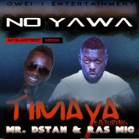 Music: Timaya - No Yawa ft. Mr Dstan & Ric Mic