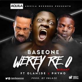 base-one-werey-re-o-remix-ft-olamide-phyno