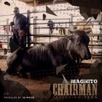 Magnito -Chairman ft. TKon