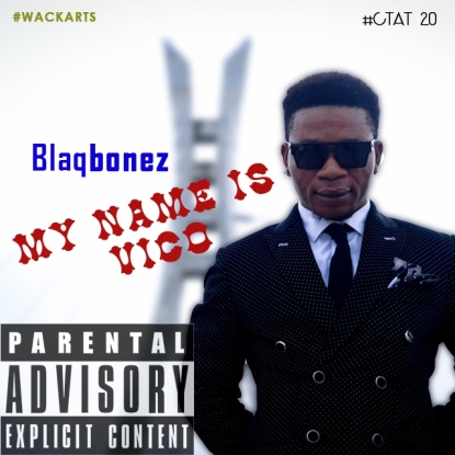 blaqbonez-my-name-is-vico