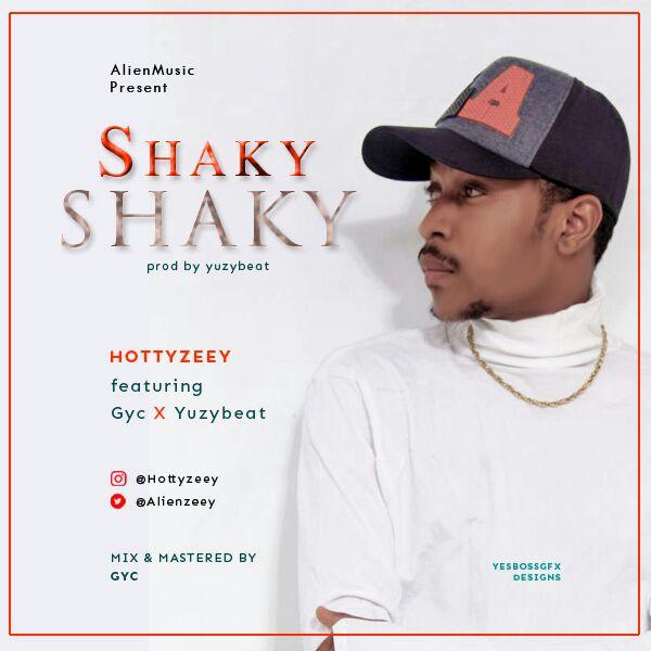 hottyzeey-shaky-shaky-ft-gyc-x-yuzybeat