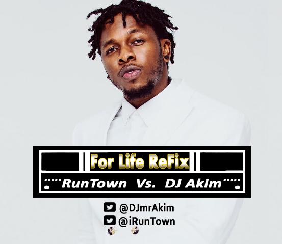 RunTown x Dj Akim -_- For Life (Dj Akim ReFix)