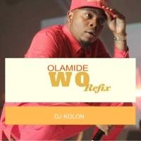 New Music : OLAMIDE - WO! (DJ KOLON REFIX) | @dj_kolon