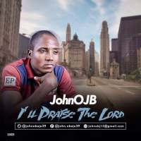 "MUSIC: JohnOBJ – ""I'll Praise The Lord"" (Prod By Pfleks)"
