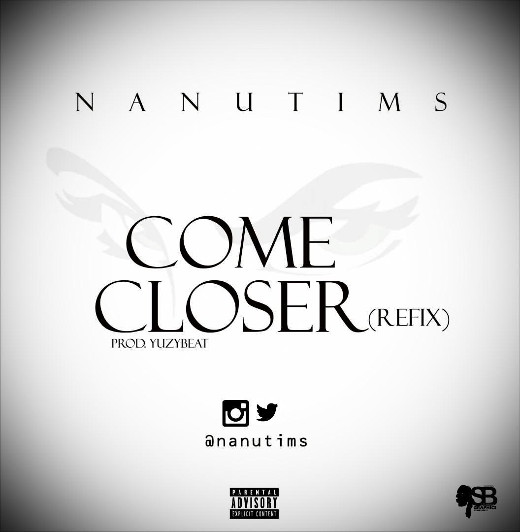 "New Music : Nanutims – ""Come Closer"" (Refix) Prod"