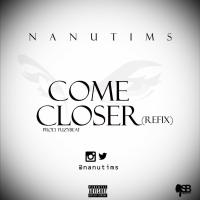 "New Music : Nanutims - ""Come Closer'' (Refix) Prod. Yuzybeat 