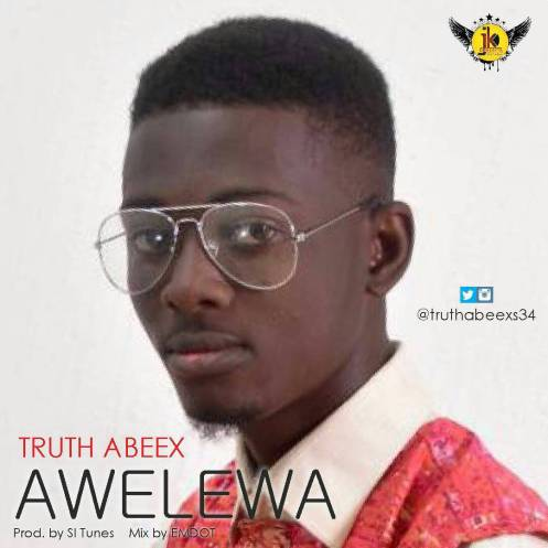 Truth Abeex – Awelewa | Prod By @Si_soulbeats | @Truthabeexs34