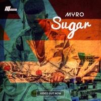 Video: Myro - Sugar | @YesMyro