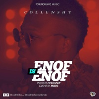 New Music : Collenshy - Enof is Enof (prod. Collenshy) | @collenshy