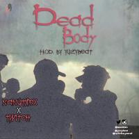 New Music : Nanutims - Dead Body ft. Twitch (prod. Yuzybeat) | @nanutims