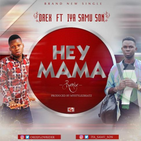 orex ft iya samu son - hey mama remix
