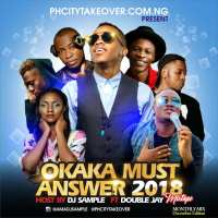 #Nigeria : MIXTAPE : DJ SAMPLE __ OKAKA MUST ANSWER 2018 MIXTAPE@phcitytakeover