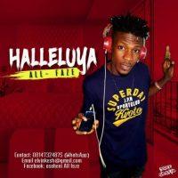 #Nigeria : MUSIC : All Faze - Halleluya