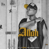 #Nigeria : MUSIC : Lordgcef - Allah (prod. Yuzybeat)