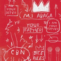 #Nigeria : MUSIC : MI Abaga - Your Father ft. Dice Ailes | @mi_abaga @diceailes
