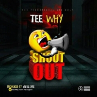 #Nigeria : Music: Teewhy - Shout Out (Prod by Yung Dre) @SI_soulbeats