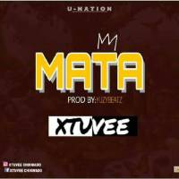 #Nigeria : Music : Xtuvee - Mata (Prod. Yuzybeat)