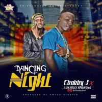 Music: CbobbyJ ft Konjolly singsong – Dancing Night |  @cbobbyjoel @sootunes