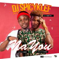 #Nigeria : Music : Dj Spicyklef - Na You ft. Flexy w (prod. Songi) | @iamflexyw