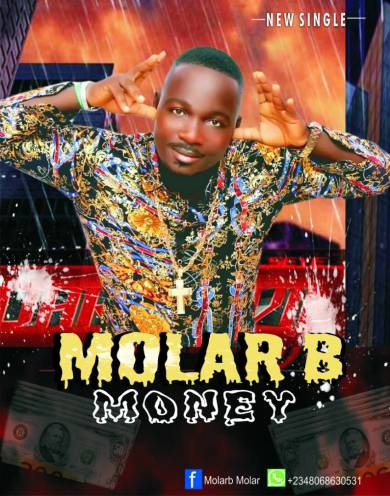 #Nigeria : Music : Molar B - Money (prod.Onestab)