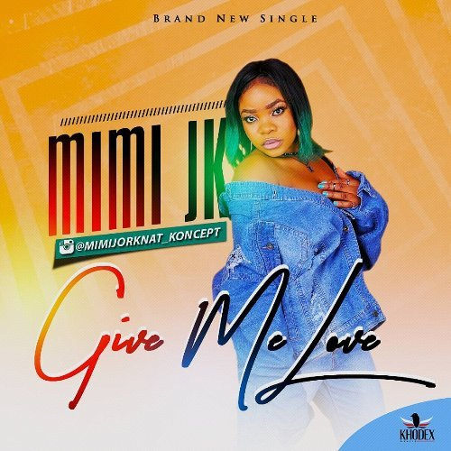 MiMi Jk - Give Me Love