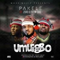 #Nigeria : Music : Pakele - Umuigbo ft. Zoro , Slowdog (Prod. Yuzybeat) | @iampakele
