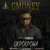 MUSIC : Gmoney ft Chaolin – Ukpokpowa (Pro. by Zik) | @gmoneyship
