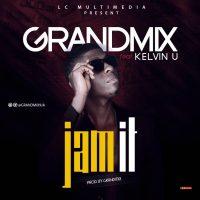#Nigeria : MUSIC : Grandmix - Jam It Feat. Kelvin U (Prod. Grandmix)