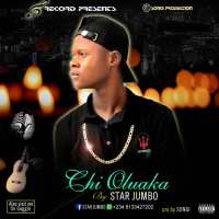 Star Jumbo - Chi Oluaka (prod by Songi)
