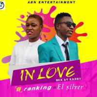 #Nigeria : Music : B Ranking - In Love ft. EL Silver