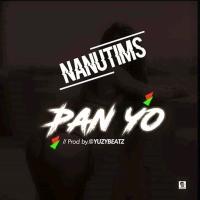 #Nigeria : MUSIC : Nanutims - Pan Yo (Prod. Yuzybeat)